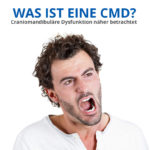 Craniomandibuläre Dysfunktion näher betrachtet. Was ist eine CMD?