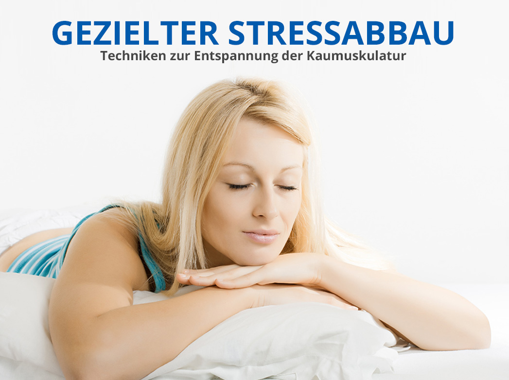 Gezielter Stressabbau bei CMD (Craniomandibuläre Dysfunktion)