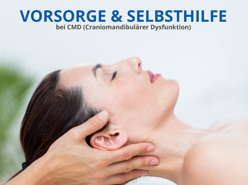 CMD Vorsorge & Selbsthilfe (Craniomandibulärer Dysfunktion)